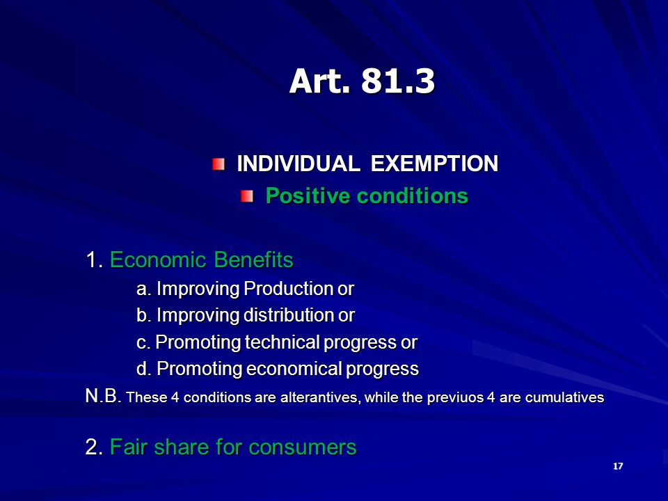 17 INDIVIDUAL EXEMPTION Positive conditions 1. Economic Benefits a.