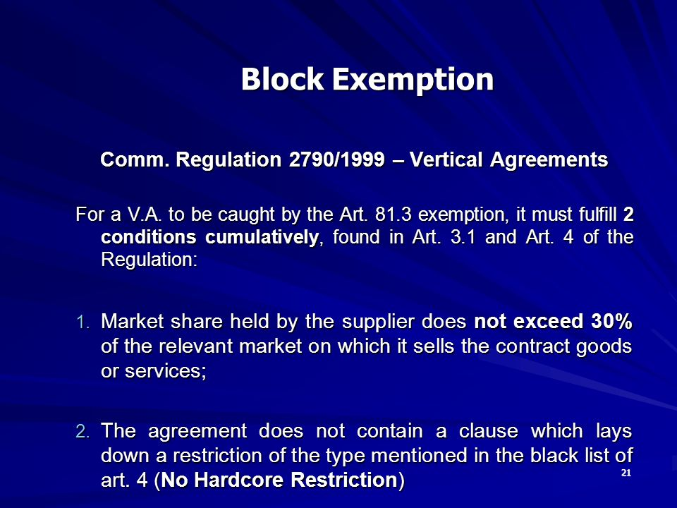 21 Comm. Regulation 2790/1999 – Vertical Agreements For a V.A.
