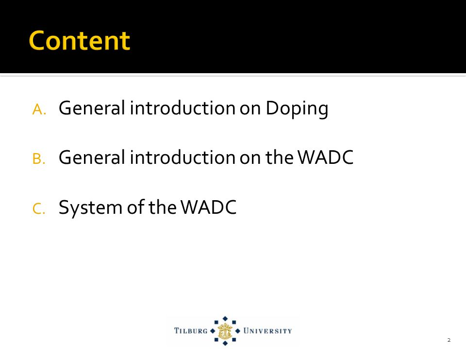A. General introduction on Doping B. General introduction on the WADC C. System of the WADC 2
