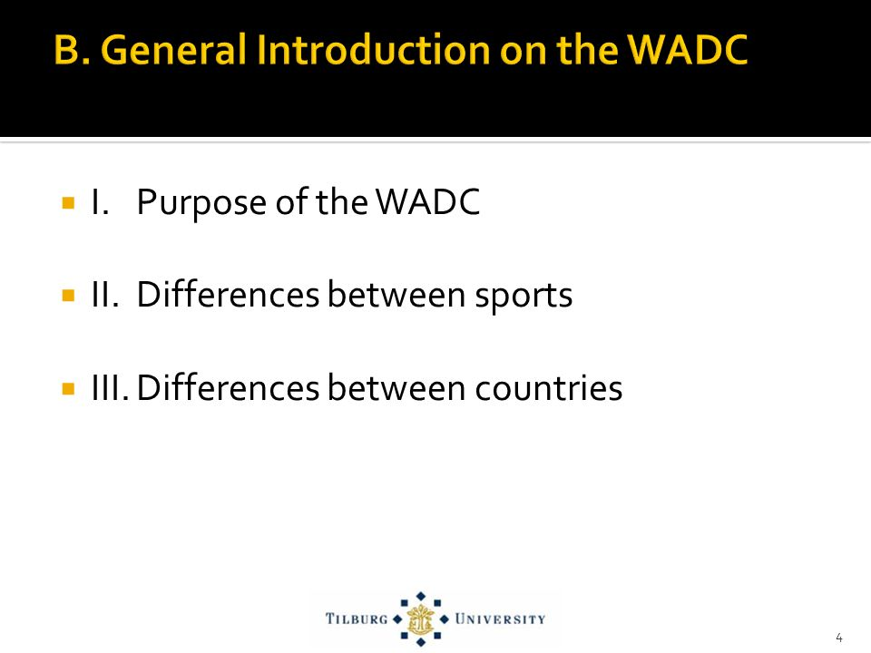 I. Purpose of the WADC II. Differences between sports III.Differences between countries 4