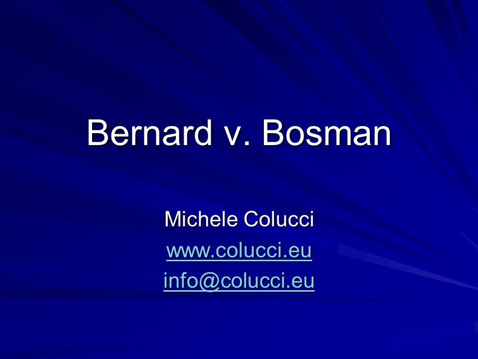 Bernard v. Bosman Michele Colucci www.colucci.eu info@colucci.eu