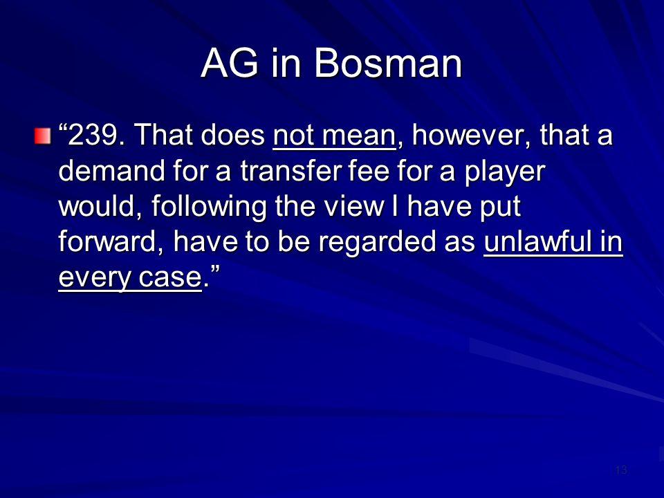 13 AG in Bosman 239.