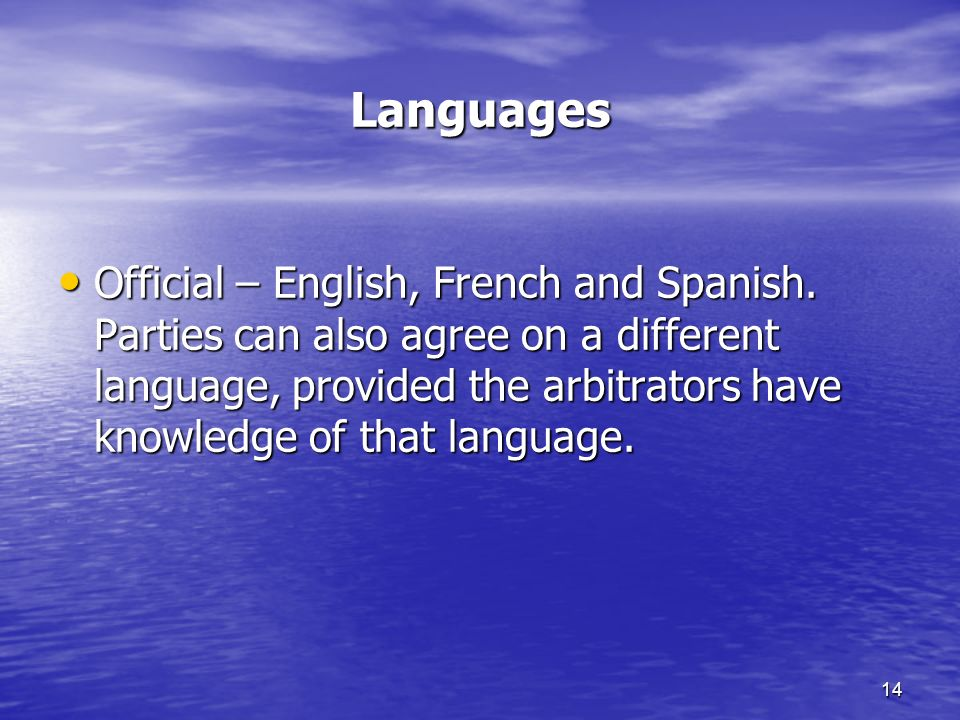 14 Languages Official – English, French and Spanish.