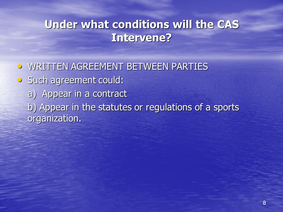 8 Under what conditions will the CAS Intervene.