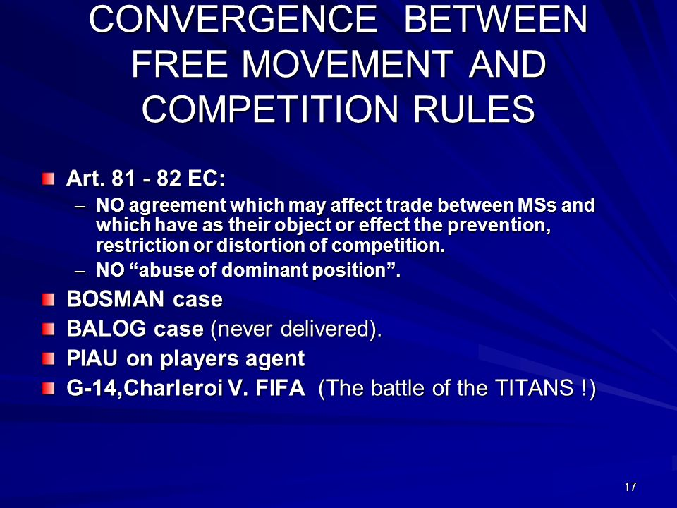 17 CONVERGENCE BETWEEN FREE MOVEMENT AND COMPETITION RULES Art.