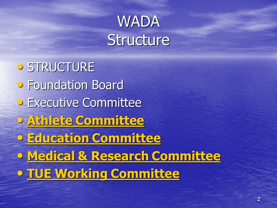 2 WADA Structure STRUCTURE STRUCTURE Foundation Board Foundation Board Executive Committee Executive Committee Athlete Committee Athlete Committee Athlete Committee Athlete Committee Education Committee Education Committee Education Committee Education Committee Medical & Research Committee Medical & Research Committee Medical & Research Committee Medical & Research Committee TUE Working Committee TUE Working Committee TUE Working Committee TUE Working Committee