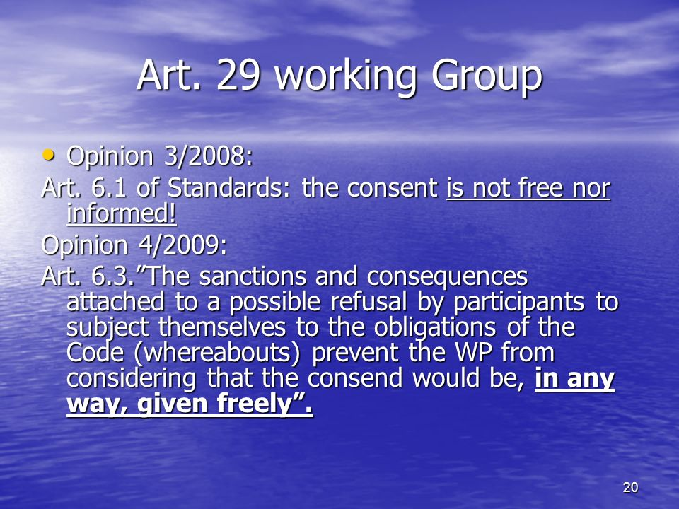 20 Art. 29 working Group Opinion 3/2008: Opinion 3/2008: Art.