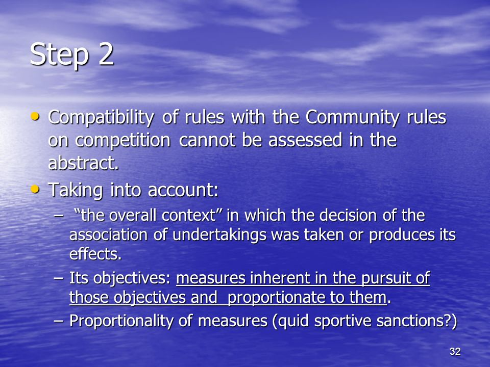 32 Step 2 Compatibility of rules with the Community rules on competition cannot be assessed in the abstract.