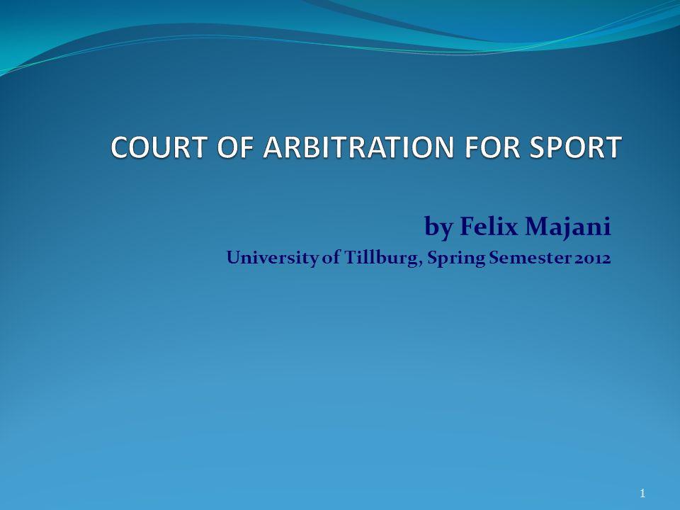 by Felix Majani University of Tillburg, Spring Semester 2012 1