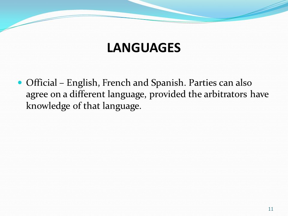 LANGUAGES Official – English, French and Spanish.