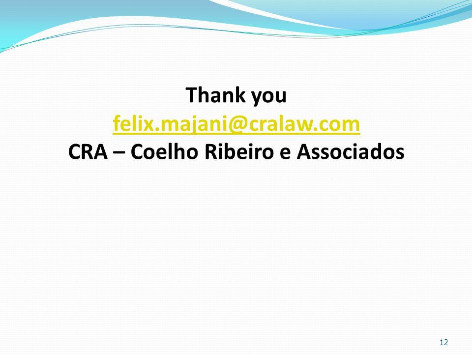 Thank you felix.majani@cralaw.com CRA – Coelho Ribeiro e Associados felix.majani@cralaw.com 12