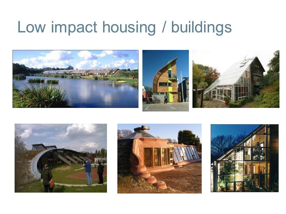 Low impact housing / buildings