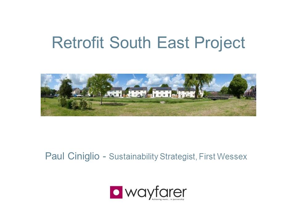 Paul Ciniglio - Sustainability Strategist, First Wessex Retrofit South East Project