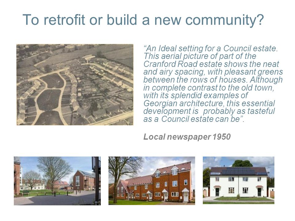 To retrofit or build a new community. An Ideal setting for a Council estate.