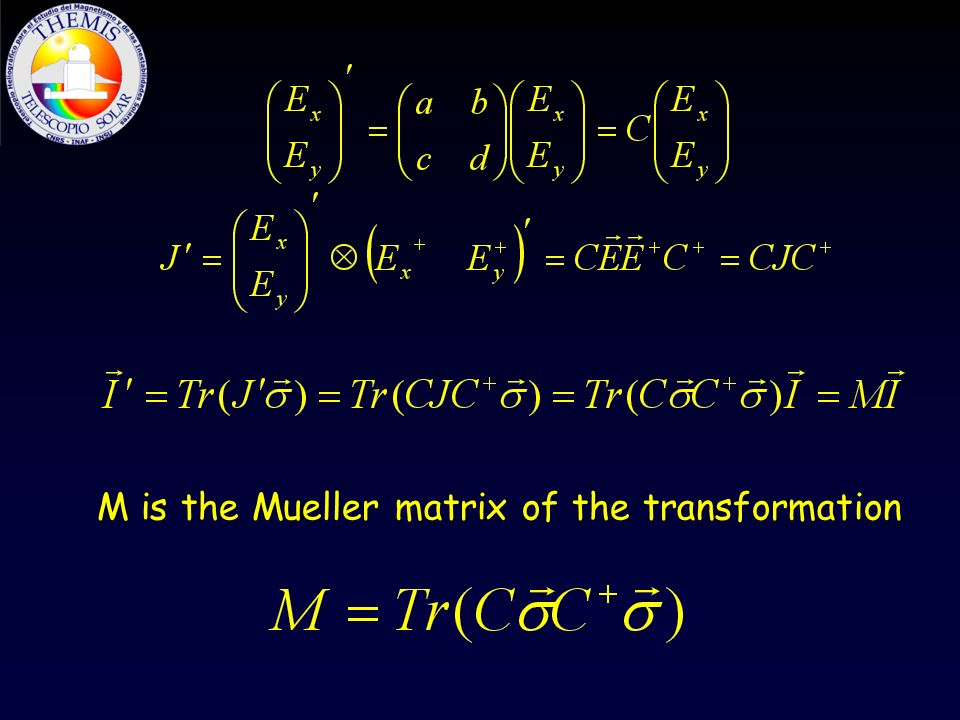 M is the Mueller matrix of the transformation