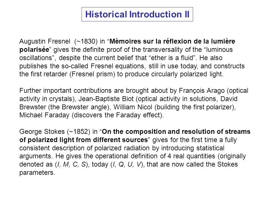Historical Introduction II Augustin Fresnel (~1830) in Mèmoires sur la réflexion de la lumière polarisée gives the definite proof of the transversalit