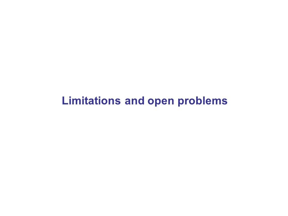 Limitations and open problems