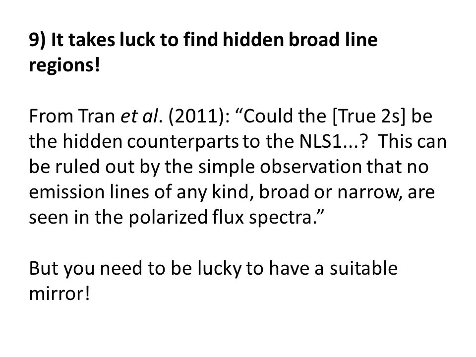 9) It takes luck to find hidden broad line regions.