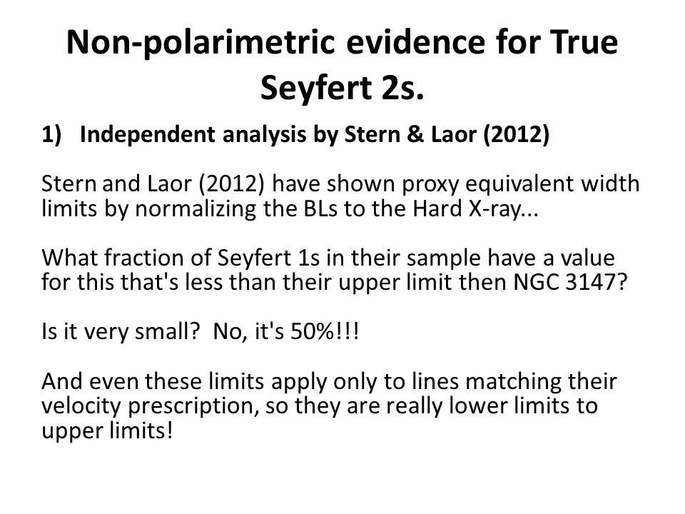 Non-polarimetric evidence for True Seyfert 2s.