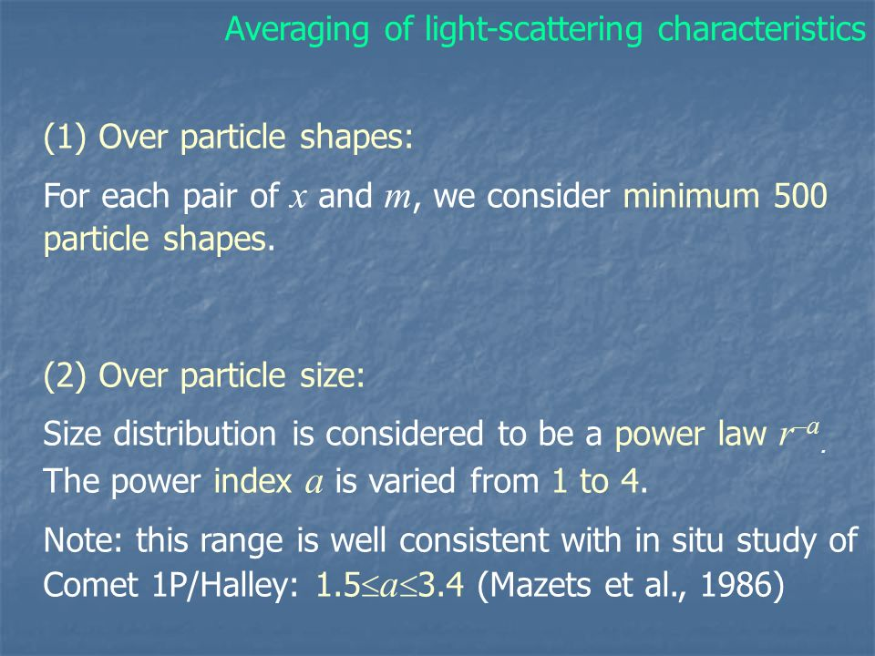 (1) Over particle shapes: For each pair of x and m, we consider minimum 500 particle shapes. (2) Over particle size: Size distribution is considered t