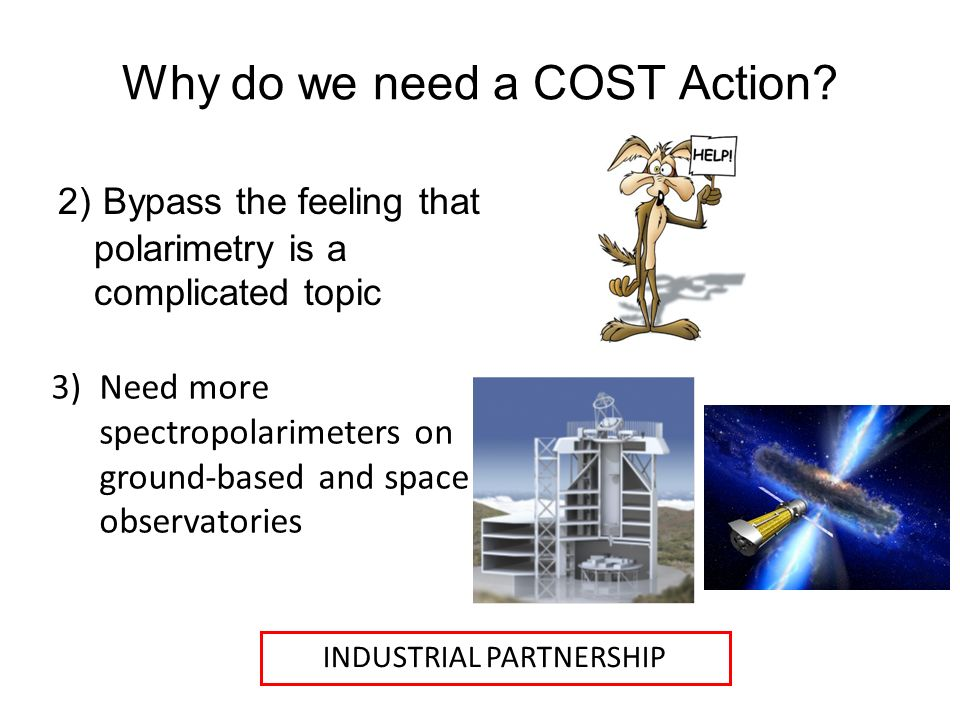Why do we need a COST Action.