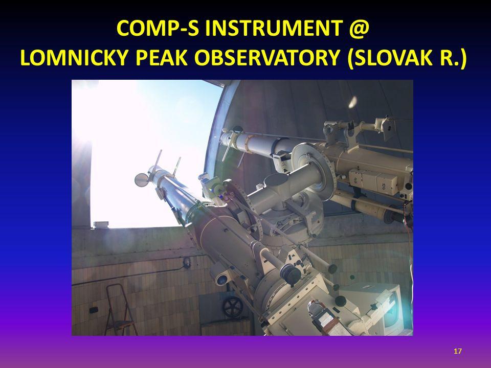 17 COMP-S INSTRUMENT @ LOMNICKY PEAK OBSERVATORY (SLOVAK R.)