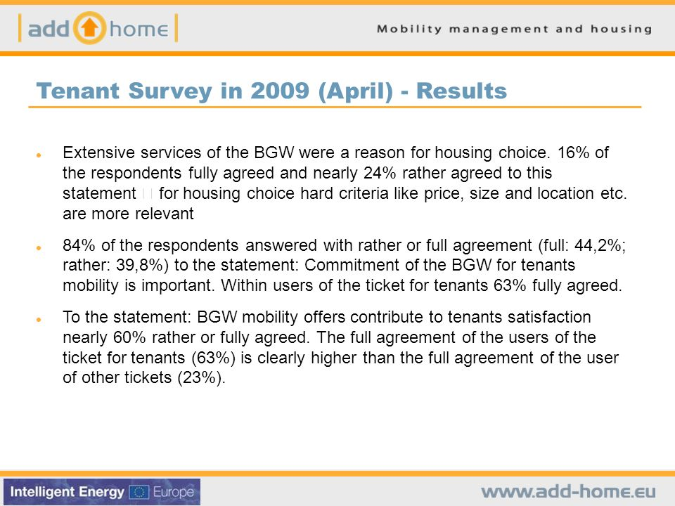 Extensive services of the BGW were a reason for housing choice. 16% of the respondents fully agreed and nearly 24% rather agreed to this statement for