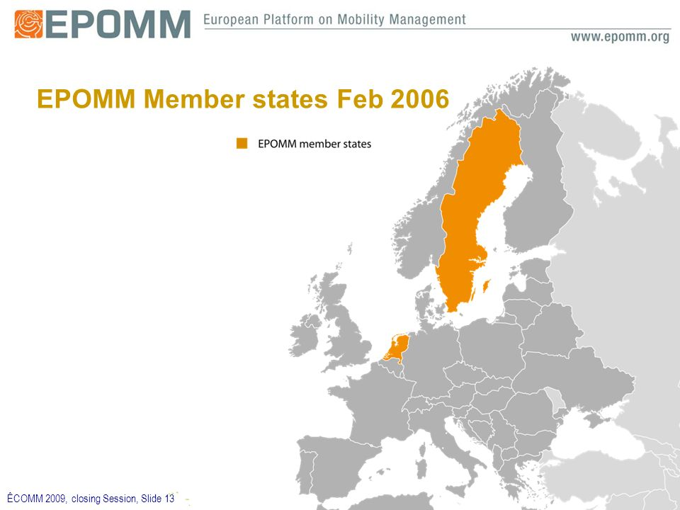 ÊCOMM 2009, closing Session, Slide 13 EPOMM Member states Feb 2006