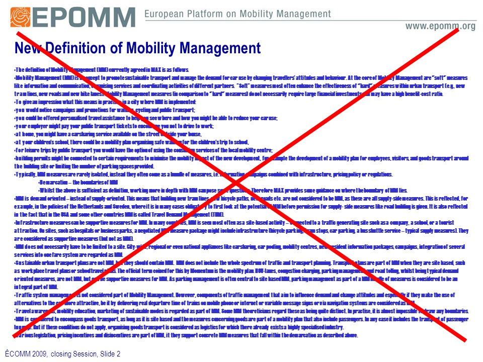 ÊCOMM 2009, closing Session, Slide 2 New Definition of Mobility Management The definition of Mobility Management (MM) currently agreed in MAX is as fo