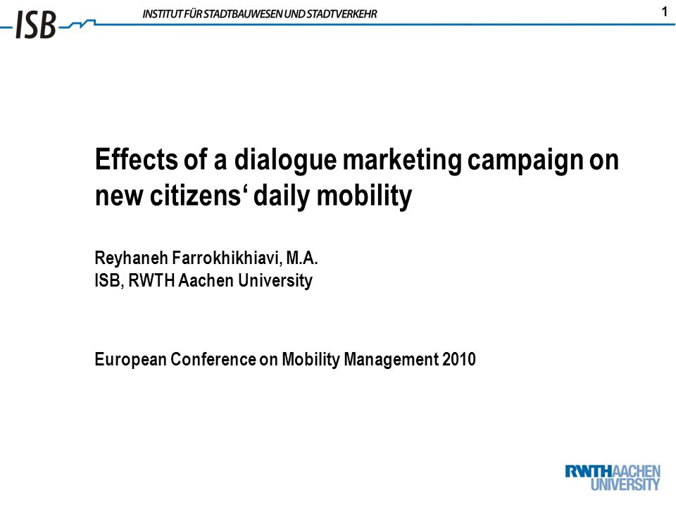 1 Effects of a dialogue marketing campaign on new citizens daily mobility Reyhaneh Farrokhikhiavi, M.A.