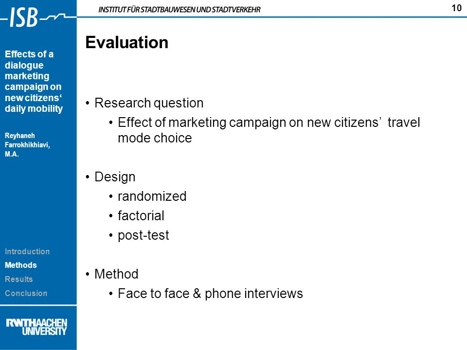 10 Effects of a dialogue marketing campaign on new citizens daily mobility Reyhaneh Farrokhikhiavi, M.A. Introduction Methods Results Conclusion Evalu