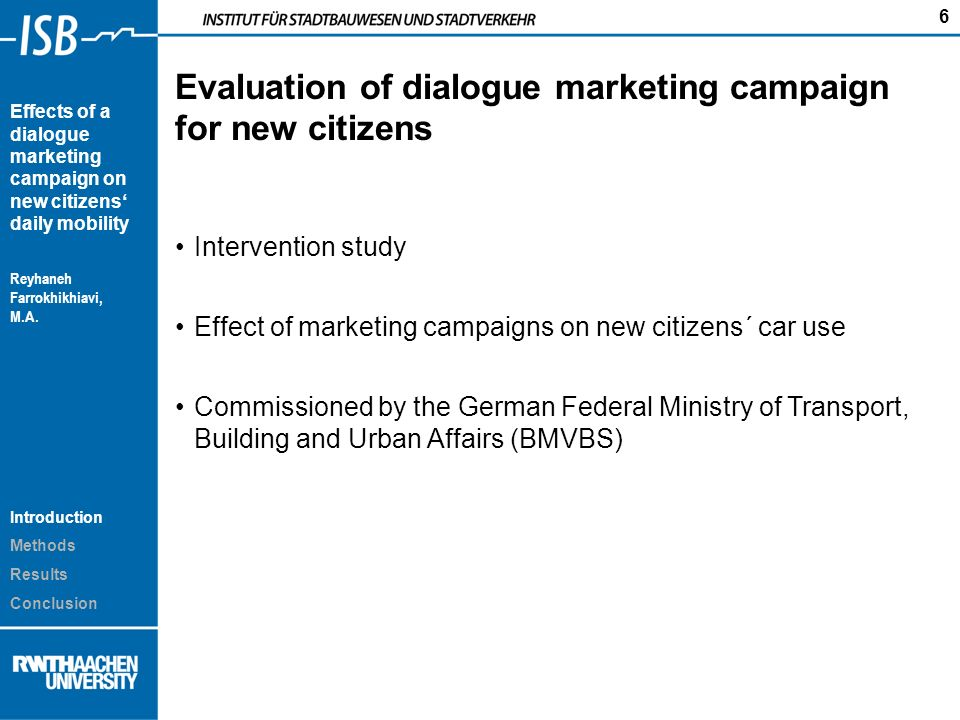 6 Effects of a dialogue marketing campaign on new citizens daily mobility Reyhaneh Farrokhikhiavi, M.A.