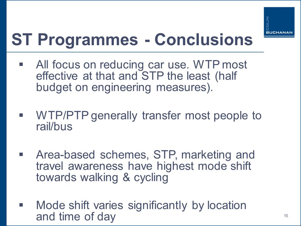 16 ST Programmes - Conclusions All focus on reducing car use.