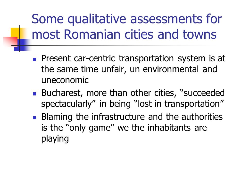 An example: ARAD CITY… representative for about 20 Romanian cities, good and transparent statistics 1th electric tramway in Eastern Europe and the 8th tramway in Europe