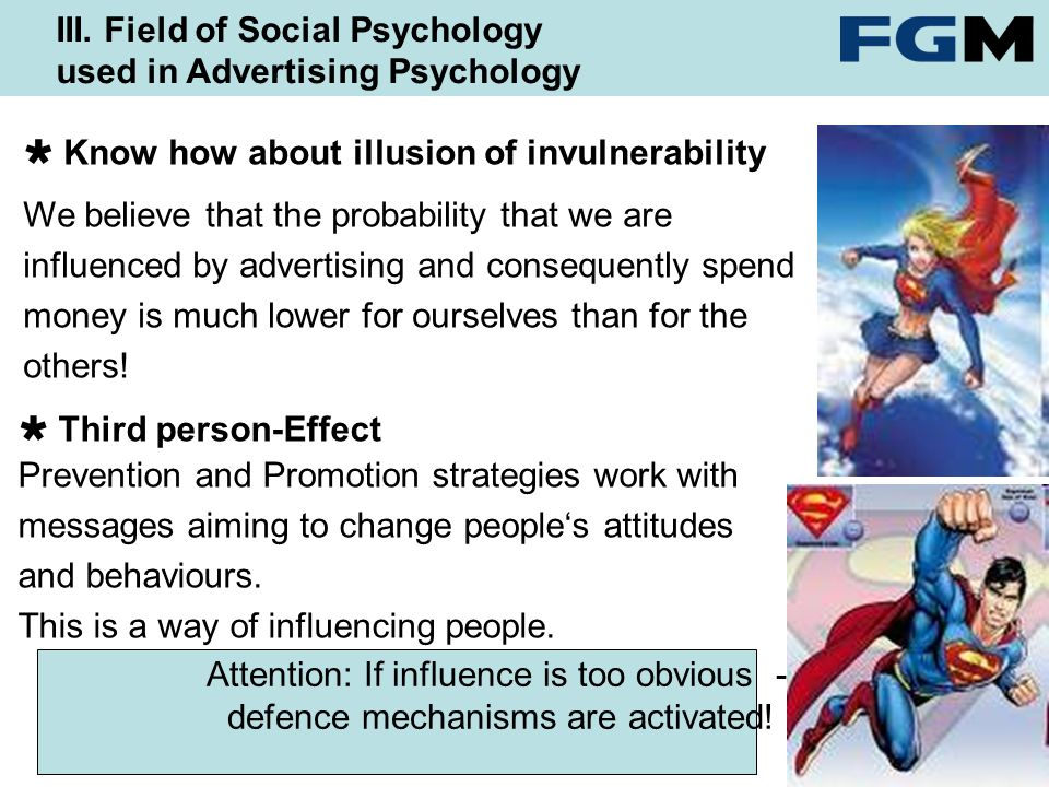 Attention: If influence is too obvious - defence mechanisms are activated.