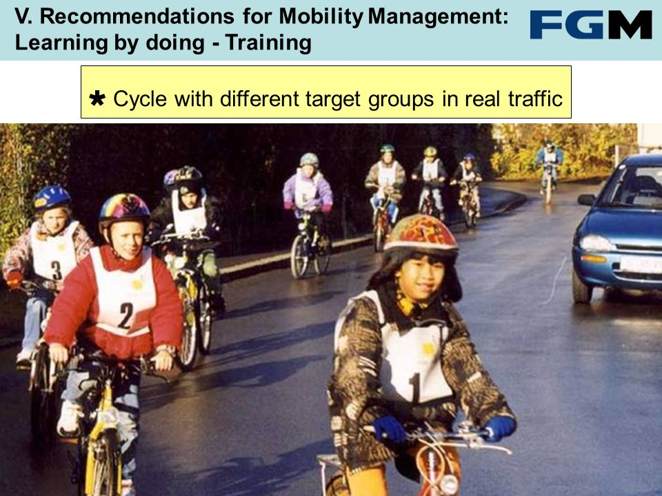V. Recommendations for Mobility Management: Learning by doing - Training Cycle with different target groups in real traffic