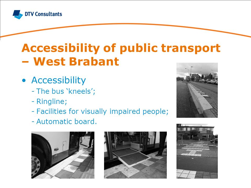 Accessibility of public transport – West Brabant Accessibility -The bus kneels; -Ringline; -Facilities for visually impaired people; -Automatic board.