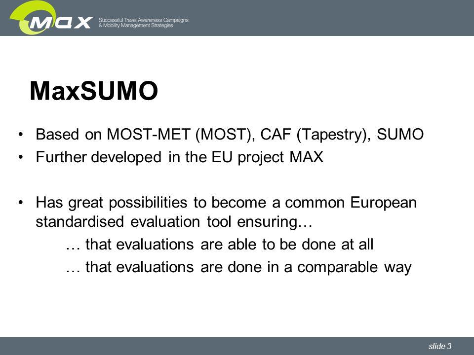 slide 14 MaxSUMO Evaluation Plan Template 2 XXX
