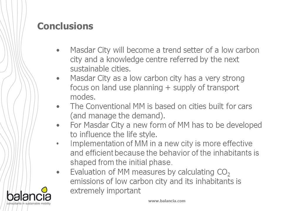 www.balancia.com Conclusions Masdar City will become a trend setter of a low carbon city and a knowledge centre referred by the next sustainable citie