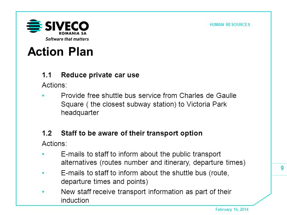 February 16, 2014 HUMAN RESOURCES 9 Action Plan 1.1Reduce private car use Actions: Provide free shuttle bus service from Charles de Gaulle Square ( th