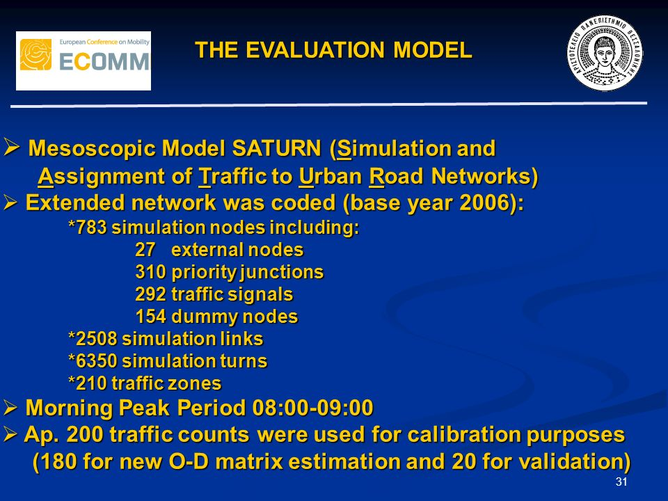 THE EVALUATION MODEL 31 Mesoscopic Model SATURN (Simulation and Mesoscopic Model SATURN (Simulation and Assignment of Traffic to Urban Road Networks)