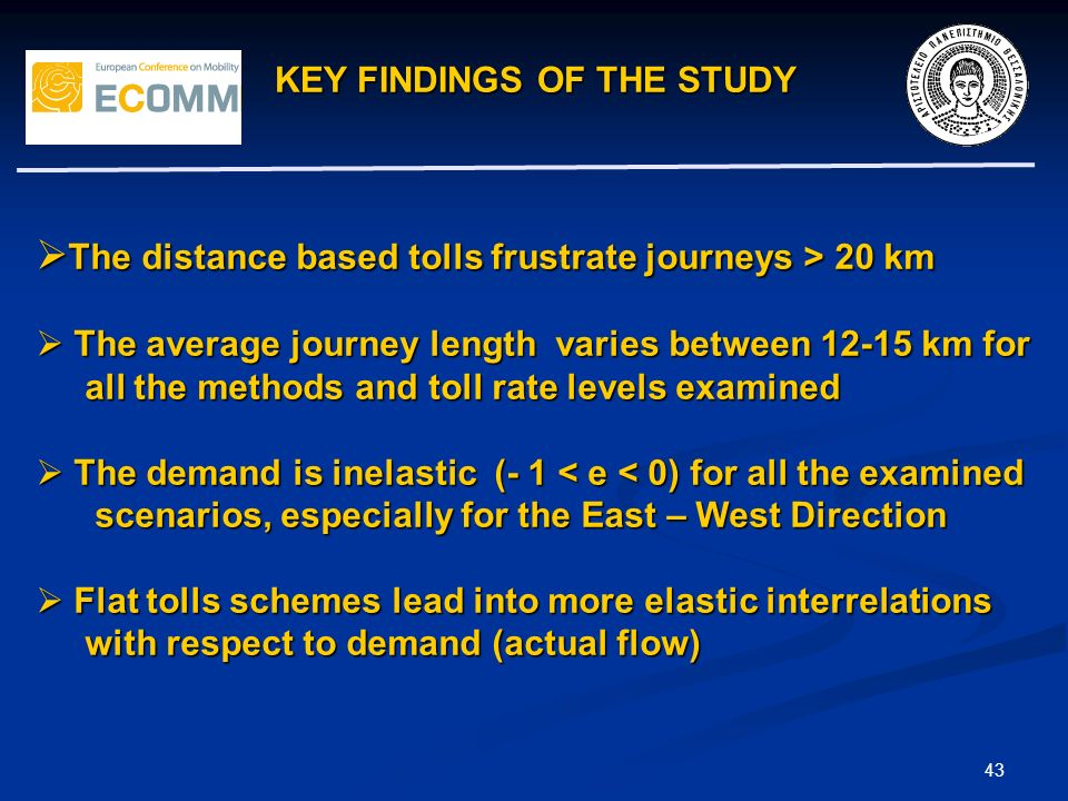 KEY FINDINGS OF THE STUDY 43 The distance based tolls frustrate journeys > 20 km The distance based tolls frustrate journeys > 20 km The average journ