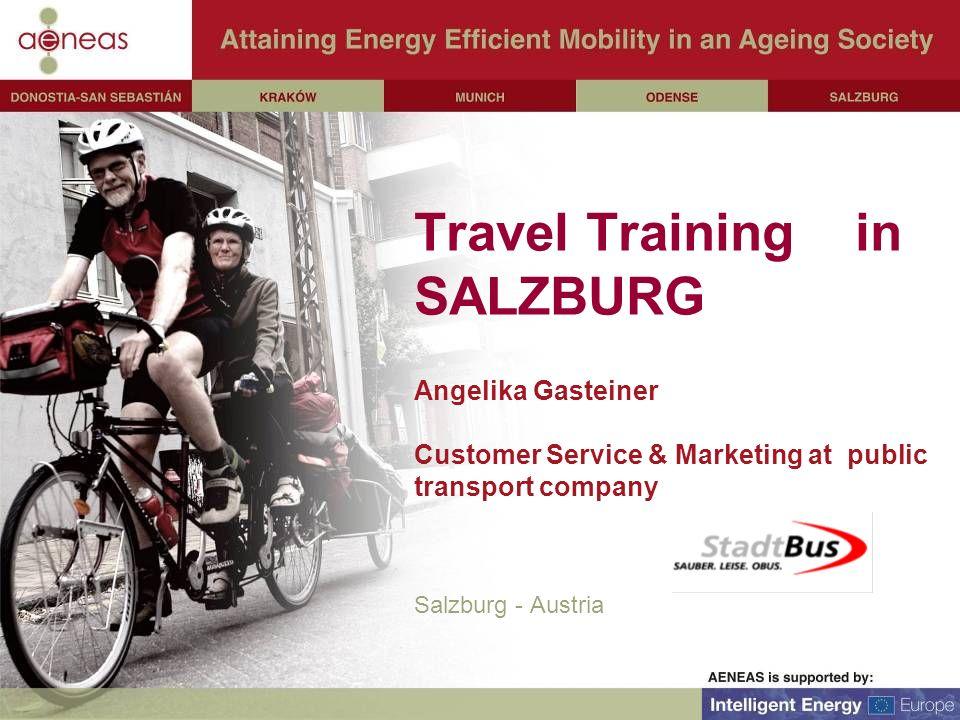 Travel Training in SALZBURG Angelika Gasteiner Customer Service & Marketing at public transport company Salzburg - Austria