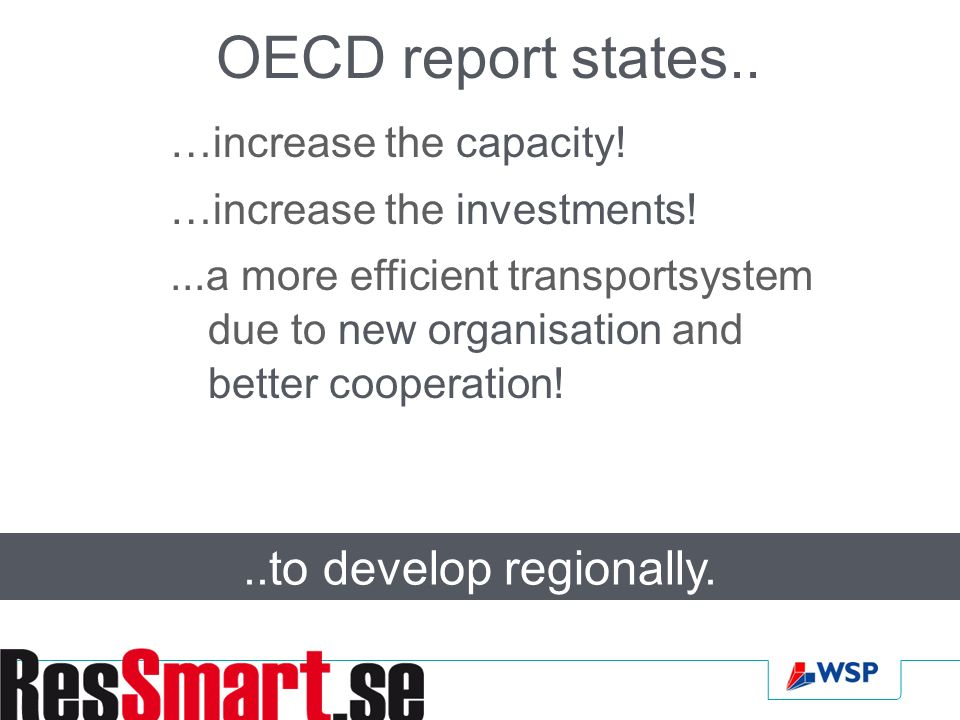 OECD report states.. …increase the capacity.