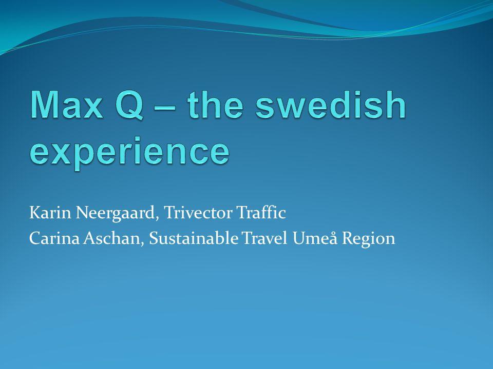 Karin Neergaard, Trivector Traffic Carina Aschan, Sustainable Travel Umeå Region