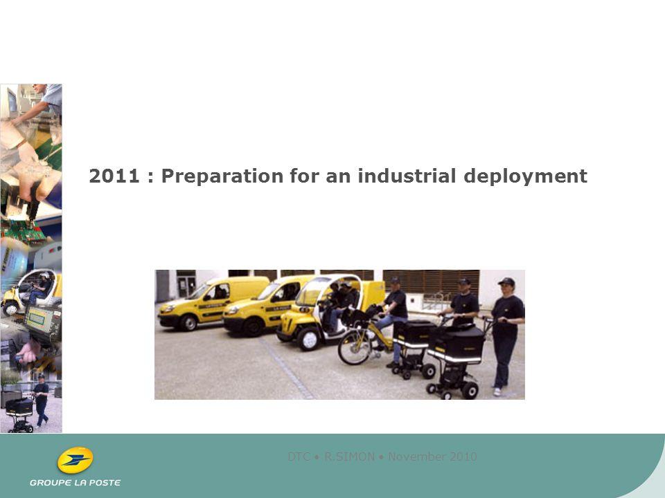 DTC R.SIMON November 2010 2011 : Preparation for an industrial deployment