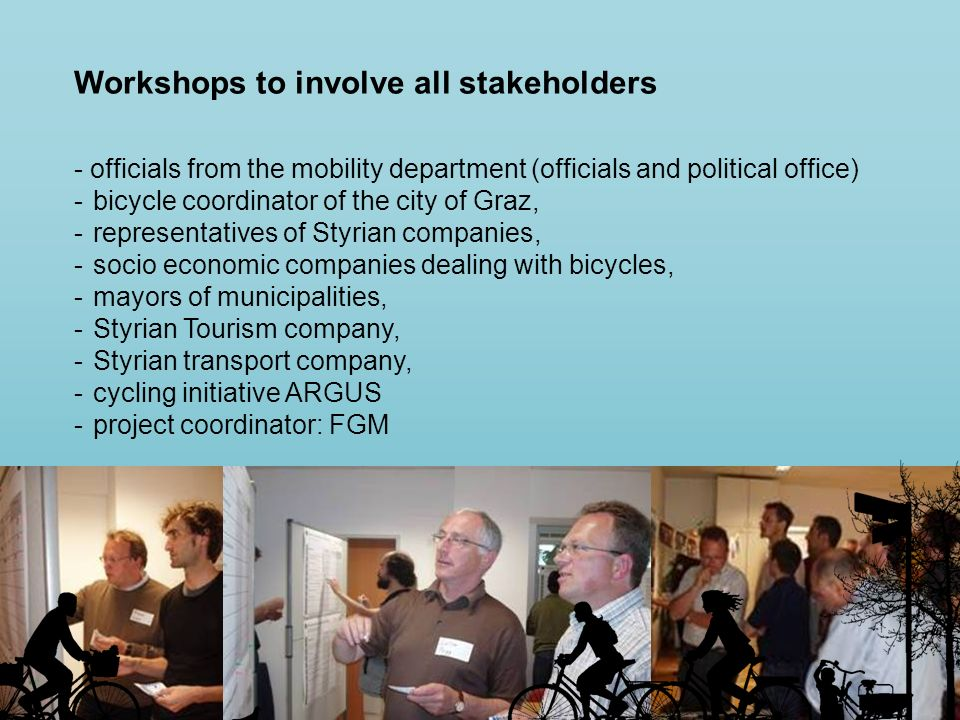 Workshops to involve all stakeholders - officials from the mobility department (officials and political office) -bicycle coordinator of the city of Gr