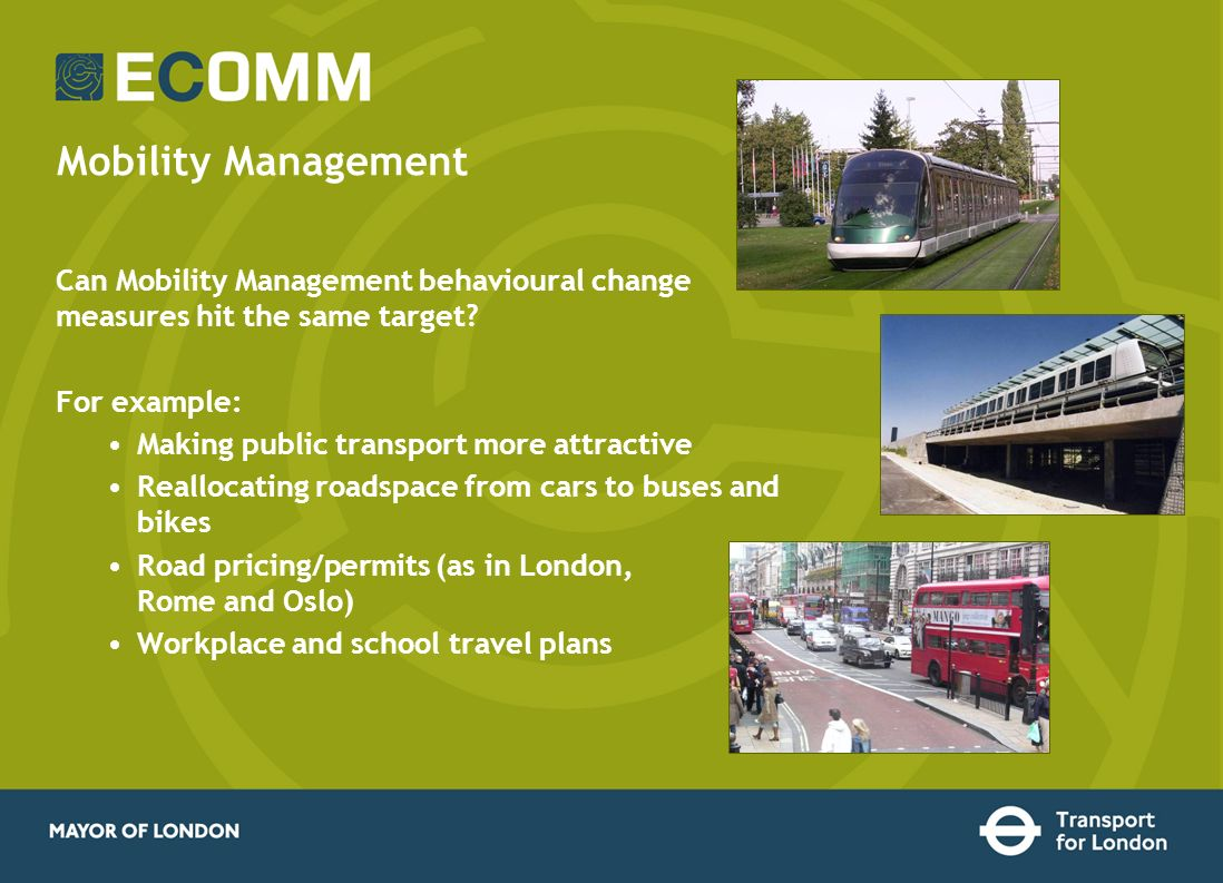 Mobility Management Can Mobility Management behavioural change measures hit the same target.