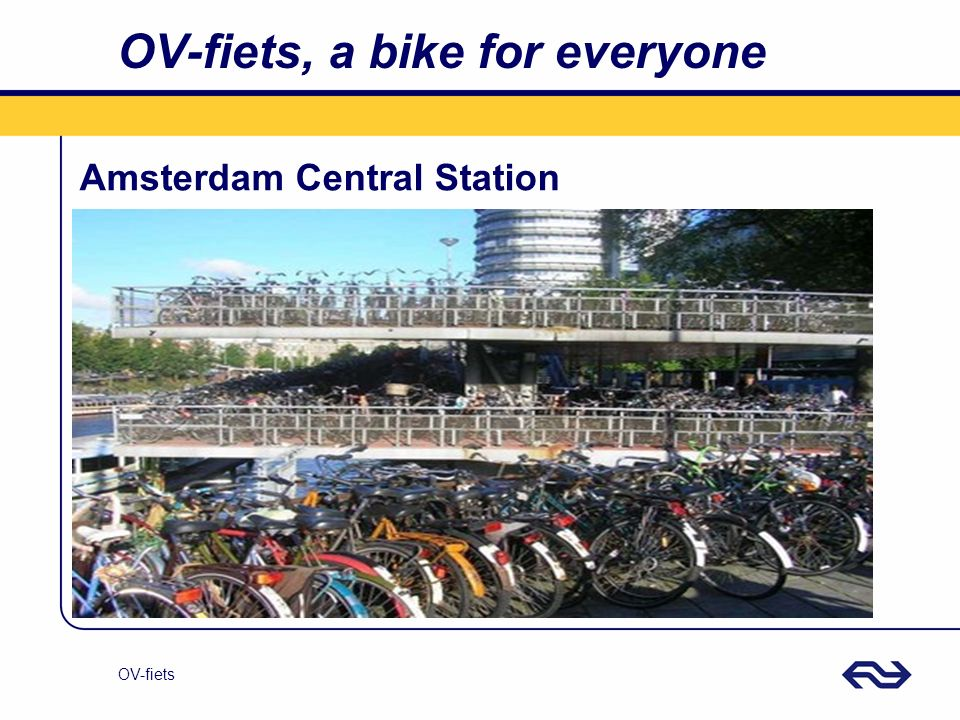 OV-fiets OV-fiets, a bike for everyone Amsterdam Central Station