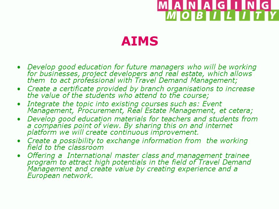 AIMS Develop good education for future managers who will be working for businesses, project developers and real estate, which allows them to act profe